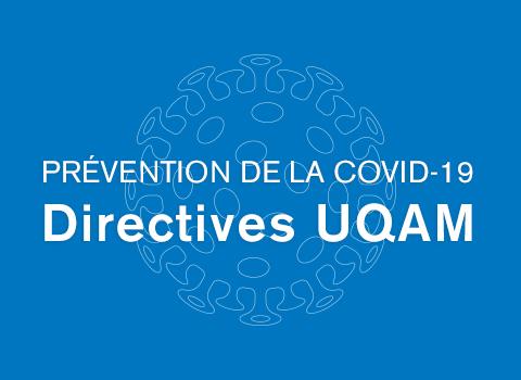Prévention de la Covid-19. Directives UQAM